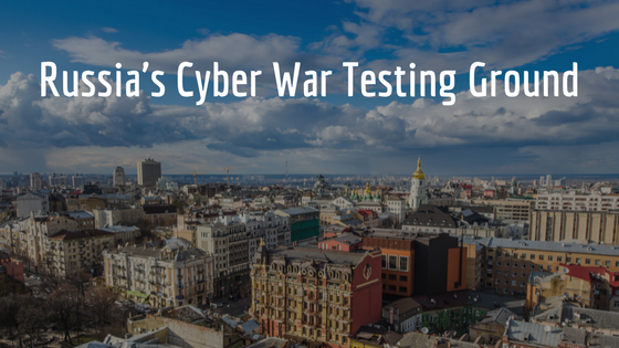 Russia's Cyber War Testing Ground.png